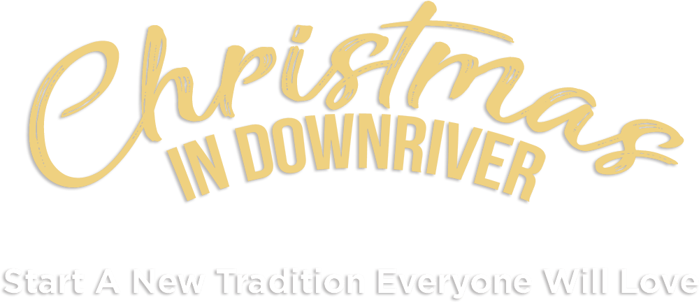 Christmas in Downriver - Start A New Tradition Everyone Will Love