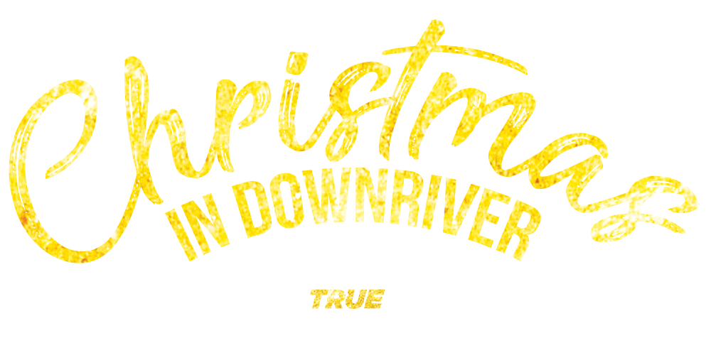 Christmas in Downriver - Discover True Christmas